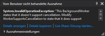 Backgroundworker InvalidOperationException – Abbruch wird nicht unterstützt
