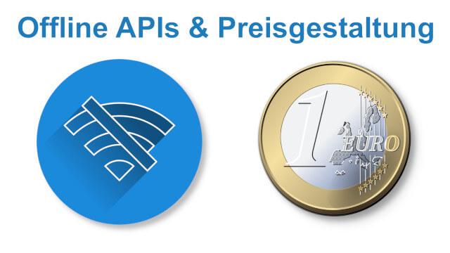 Offline APIs und Preisgestaltung